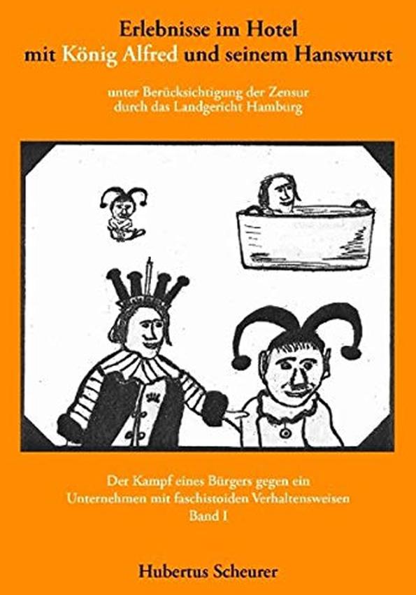 Erlebnisse im Hotel mit König Alfred und seinem Hanswurst – Band I