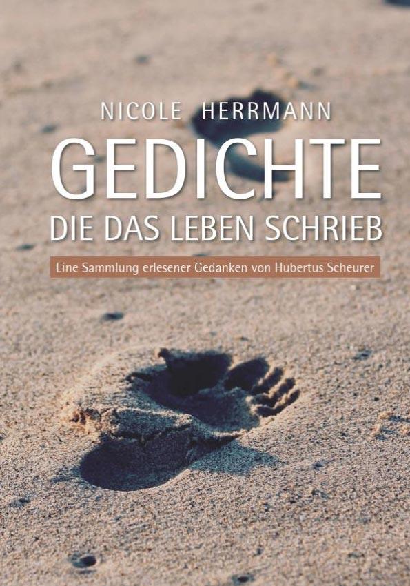 Gedichte, die das Leben schrieb: Eine Sammlung erlesener Gedanken von Hubertus Scheurer